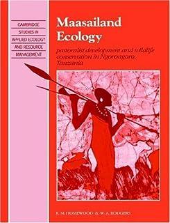 Maasailand Ecology: Pastoralist Development and Wildlife Conservation in Ngorongoro, Tanzania (Cambridge Studies in Applie...