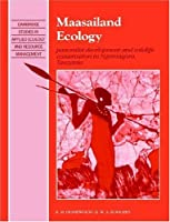 Maasailand Ecology: Pastoralist Development and Wildlife Conservation in Ngorongoro, Tanzania (Cambridge Studies in Applied Ecology and Resource Management) by K. M. Homewood W. A. Rodgers(2004-08-19)