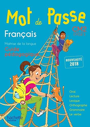 Mot de Passe Français CM2 - Guide pédagogique + CD audio - Ed. 2018
