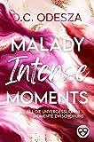 MALADY Intense Moments