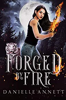 Forged by Fire: A Snarky New Adult Urban Fantasy Series (Blood and Magic: FireBorn Book 6) by [Danielle Annett, Nicole Poole]