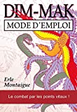 Dim-mak - Mode d'emploi