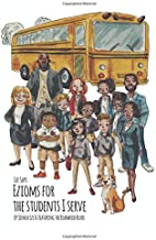 Eze Says: Ezioms For The Students I Serve (Bearwood Bears)