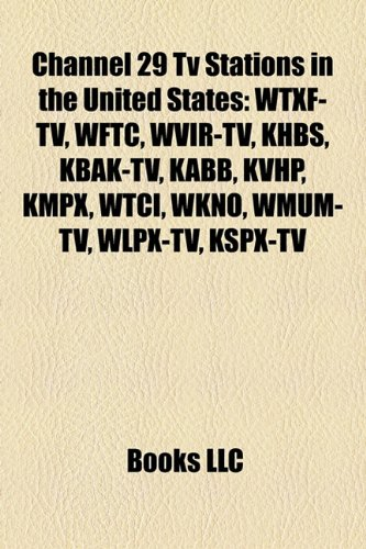 Channel 29 TV stations in the United States: Channel 29 digital TV stations in the United States, Channel 29 low-power TV stations in the United ... WMAQ-TV, WVUE-DT, KMBC-TV, WTXF-TV