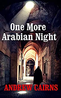 One More Arabian Night: Book II in The Witch's List Trilogy by [Andrew Cairns]
