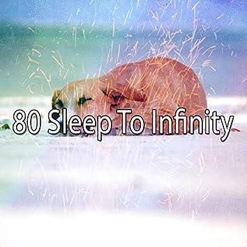 80 Sleep to Infinity