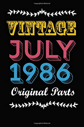 Vintage July 1986 \'Original Part\': Funny Retro Journal for Women and Men - 34th Birthday Gift/ Vintage Journal to offer as 34th Birthday Gift Idea for ... Matte Finish, Great Gift For Women, Men