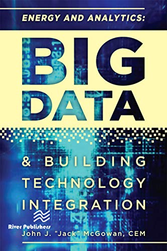 Energy and Analytics: BIG DATA and Building Technology Integration (English Edition)