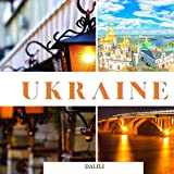 Ukraine: A Beautiful Travel Photography Coffee Table Picture Book with words of the Country in Europe| 100 Cute Nature Images