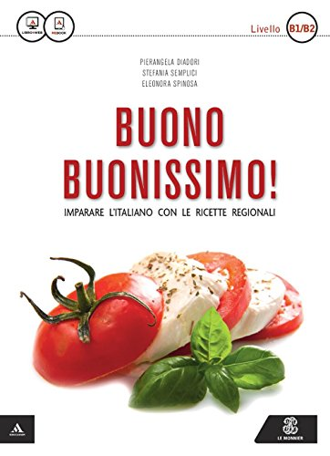 Buono buonissimo! Imparare l'italiano con le ricette regionali. Livello B1-B2. Con e-book