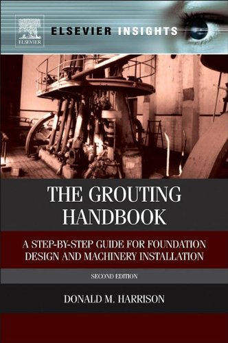 The Grouting Handbook: A Step-by-Step Guide for Foundation Design and Machinery Installation (Elsevi