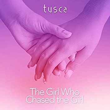 The Girl Who Chased the Girl