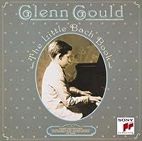 Little Bach Book by Glenn Gould (2008-11-19)