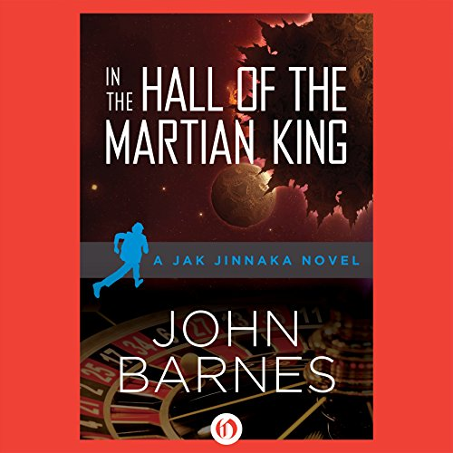 In the Hall of the Martian King                   By:                                                                                                                                 John Barnes                               Narrated by:                                                                                                                                 James Fouhey                      Length: 9 hrs and 20 mins     1 rating     Overall 4.0