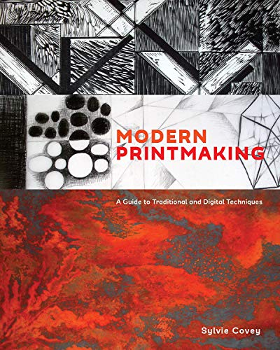 Compare Textbook Prices for Modern Printmaking: A Guide to Traditional and Digital Techniques WATSON-GUPTILL  ISBN 9781607747598 by Covey, Sylvie
