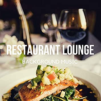 Restaurant Lounge Background Music, Vol. 19 (Finest Jazz Lounge, Smooth Jazz & Chill Music for Cafe & Bar, Hotel and Restaurant)