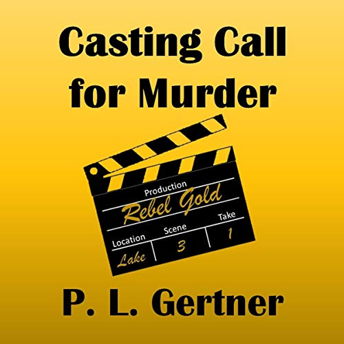 Casting Call for Murder Audiobook By P. L. Gertner cover art