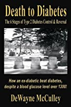 Death to Diabetes -- The 6 Stages of Type 2 Diabetes Control & Reversal