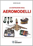 La costruzione degli aeromodelli