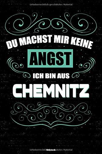 Du machst mir keine Angst ich bin aus Chemnitz Notizbuch: Chemnitz Stadt Journal DIN A5 liniert 120 Seiten Geschenk