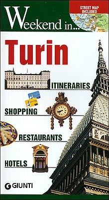 Turin. Itineraries, shopping, restaurants, hotels (Weekend a...) [Idioma Inglés]