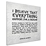 I Believe Everything Happens for A Reason - Marilyn Monroe Quote Home Bedroom Decor Wall Art Canvas Prints Artwork Painting Pictures 16'X16'