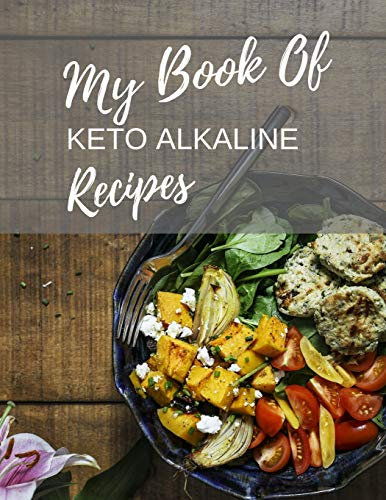 My Book Of Keto Alkaline Recipes: Large Black Recipe Book To Write With Space For 200 Recipes (8.5 x 11 in)