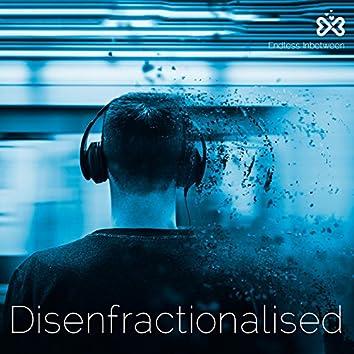 Disenfractionalised
