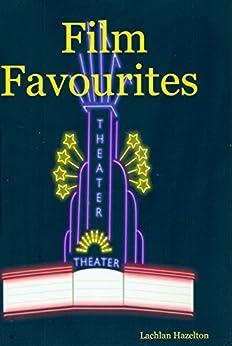 Film Favourites by [Lachlan Hazelton]