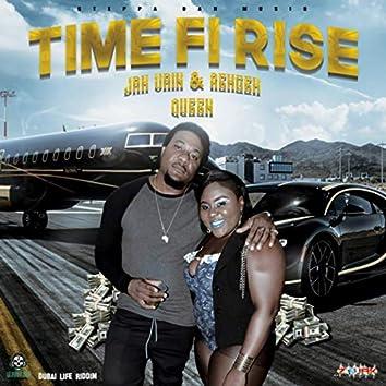 Time Fi Rise (feat. Rehgeh Queen)