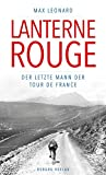 Lanterne Rouge: Der letzte Mann der Tour de France - Max Leonard