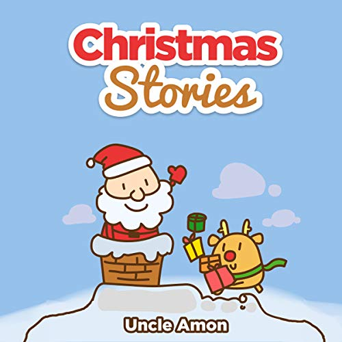 Christmas Stories: Christmas Bedtime Stories for Kids and Funny Christmas Jokes Audiobook By Uncle Amon cover art