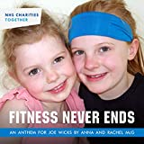 Fitness Never Ends (An Anthem for Joe Wicks)