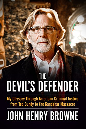 The Devil's Defender: My Odyssey Through American Criminal Justice from Ted Bundy to the Kandahar Massacre