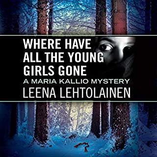 Where Have All the Young Girls Gone     Maria Kallio, Book 11              Written by:                                                                                                                                 Leena Lehtolainen,                                                                                        Owen F. Witesman - translator                               Narrated by:                                                                                                                                 Amy Rubinate                      Length: 9 hrs and 43 mins     Not rated yet     Overall 0.0