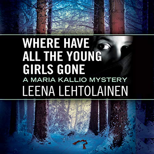 Where Have All the Young Girls Gone     Maria Kallio, Book 11              By:                                                                                                                                 Leena Lehtolainen,                                                                                        Owen F. Witesman - translator                               Narrated by:                                                                                                                                 Amy Rubinate                      Length: 9 hrs and 43 mins     Not rated yet     Overall 0.0