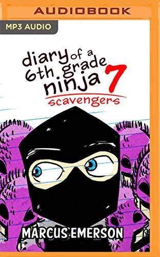 Scavengers (Diary of a 6th Grade Ninja, Band 7)