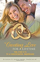 Creating Love For A Lifetime: The Five Cs To A Successful Marriage