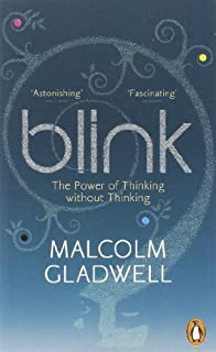 Blink: The Power of Thinking without thinking - by Malcolm Gladwell1st Edition