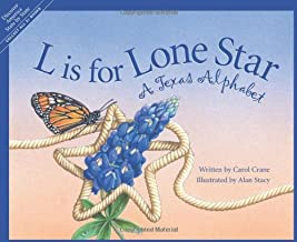 L Is for Lone Star: A Texas Alphabet (Alphabet Series)