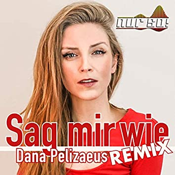 Sag mir wie (Nur So! Remix)