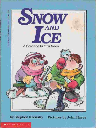 SNOW AND ICE:A Science Is Fun Book