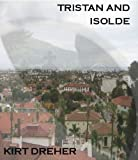 Tristan and Isolde (English Edition)
