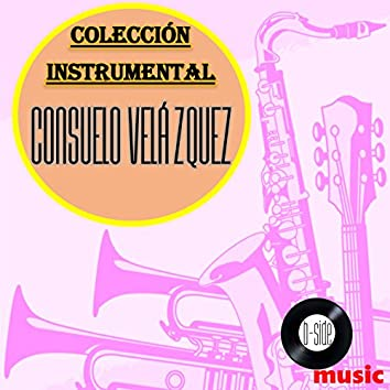Consuelo Velazquez Colección Instrumental