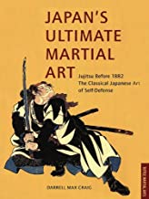 Japan's Ultimate Martial Art: An Insider Looks at the Japanese Martial Arts and Surviving in the Land of Bushido and Zen