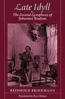 Late Idyll: The Second Symphony of Johannes Brahms