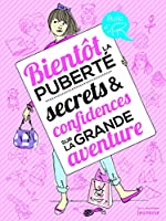 Bientôt la puberté, secrets & confidences sur la grande aventure de Veronique Corgibet
