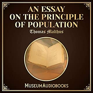 An Essay on the Principle of Population                   By:                                                                                                                                 Thomas Malthus                               Narrated by:                                                                                                                                 Annette Grayson                      Length: 6 hrs and 26 mins     Not rated yet     Overall 0.0