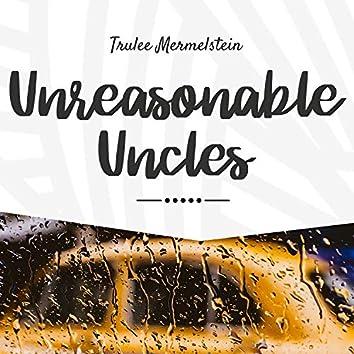 Unreasonable Uncles