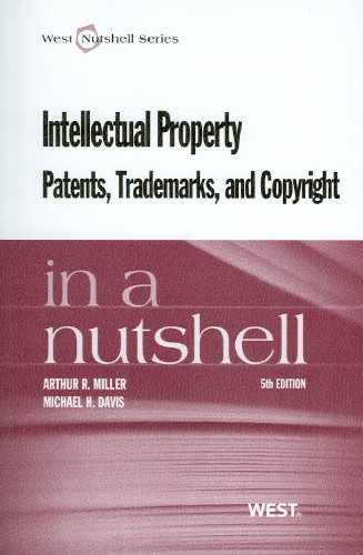 Intellectual Property, Patents,Trademarks, and Copyright in a Nutshell (Nutshells)